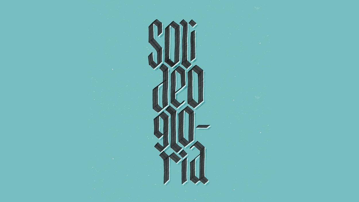 The Five Solas: Soli Deo Gloria